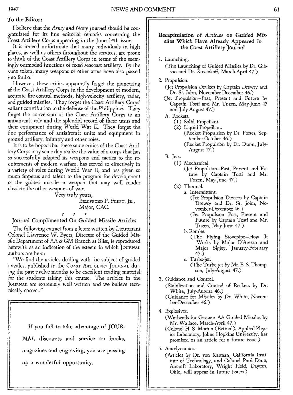 1947 NEWS AND COMMENT 61 To the Editor: believe that the Army and Navy Journal should be congratulated for its fine editorial remarks concerning the Coast Artillery Corps appearing in the June 14th