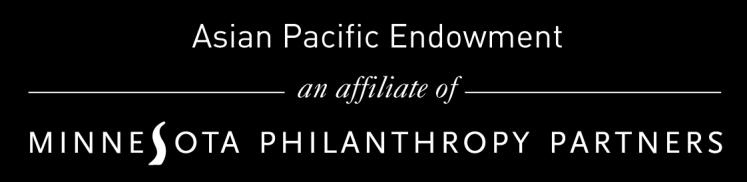 Asian Pacific Endowment 2017 Grant Guidelines Deadline Amount Available August 16, 2017 at 11:59 p.m. $56,000 total, of which $18,000 must directly impact the East Metro area (Ramsey, Dakota and/or Washington Counties).