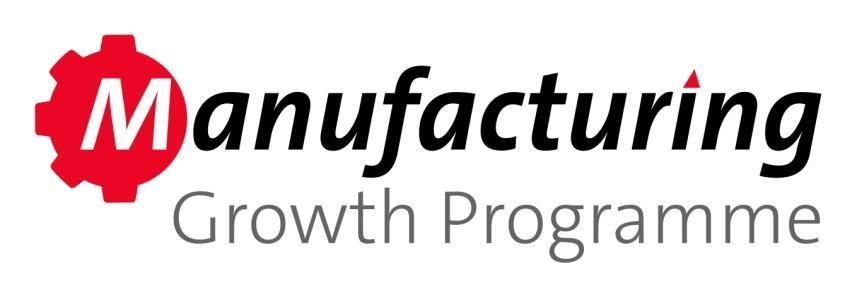 Manufacturing Growth Programme Project Sponsor: Economic Growth Solutions Humber ESIF Investment: 200k ( 9m total programme) Launch Date/ Status: Live End Date: September 2019 Target Audience: SME