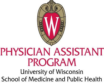 MISSION, VISION AND GUIDING PRINCIPLES MISSION STATEMENT: The mission of the University of Wisconsin-Madison Physician Assistant Program is to educate primary health care professionals committed to