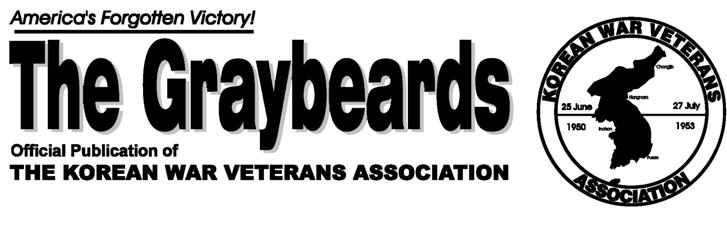 The Graybeards is the official publication of the Korean War Veterans Association (KWVA). It is published six times a year for members and private distribution. It is not sold by subscription.