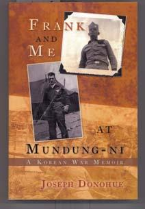 ..it is made for special fund raising activities) Book Review Frank And Me At Mundung-Ni Joseph Donohue iuniverse, Bloomington, IN, ISBN 978-1-4620-7283-5 (softcover), 466pp. (with photos), $29.95.