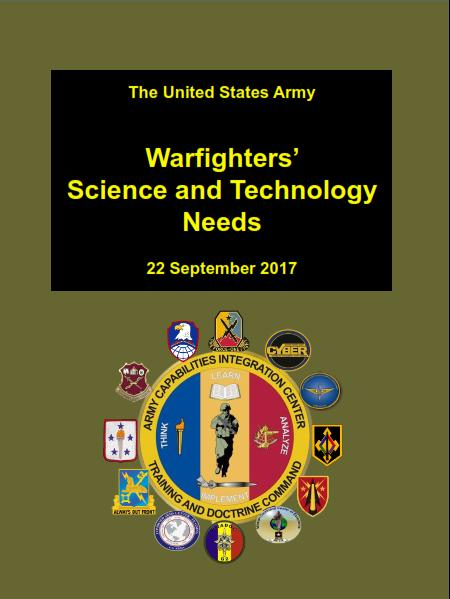 Warfighter S&T Needs Bulletin Purpose: Provides an overview of the Warfighters Science and Technology (S&T) needs to better inform those who develop materiel for the Army.