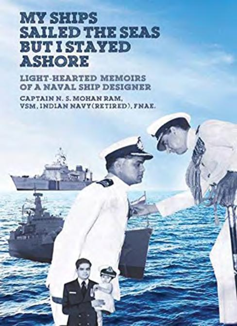 MY SHIPS SAILED THE SEAS BUT I STAYED ASHORE A Review Commodore PR Franklin (Retd) Captain Mohan Ram calls it his light hearted memoirs, but it really is an autobiography of an intelligent and