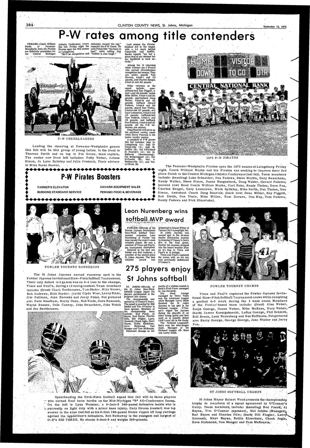 10A CLINTON COUNTY NEWS, St Johns, Michigan September 13, 1972 PEWAMO--Coach William Parks of Fewamo- Westphalia feels his Pirates are definitely contenders for the - Central Michigan P-W rates amona