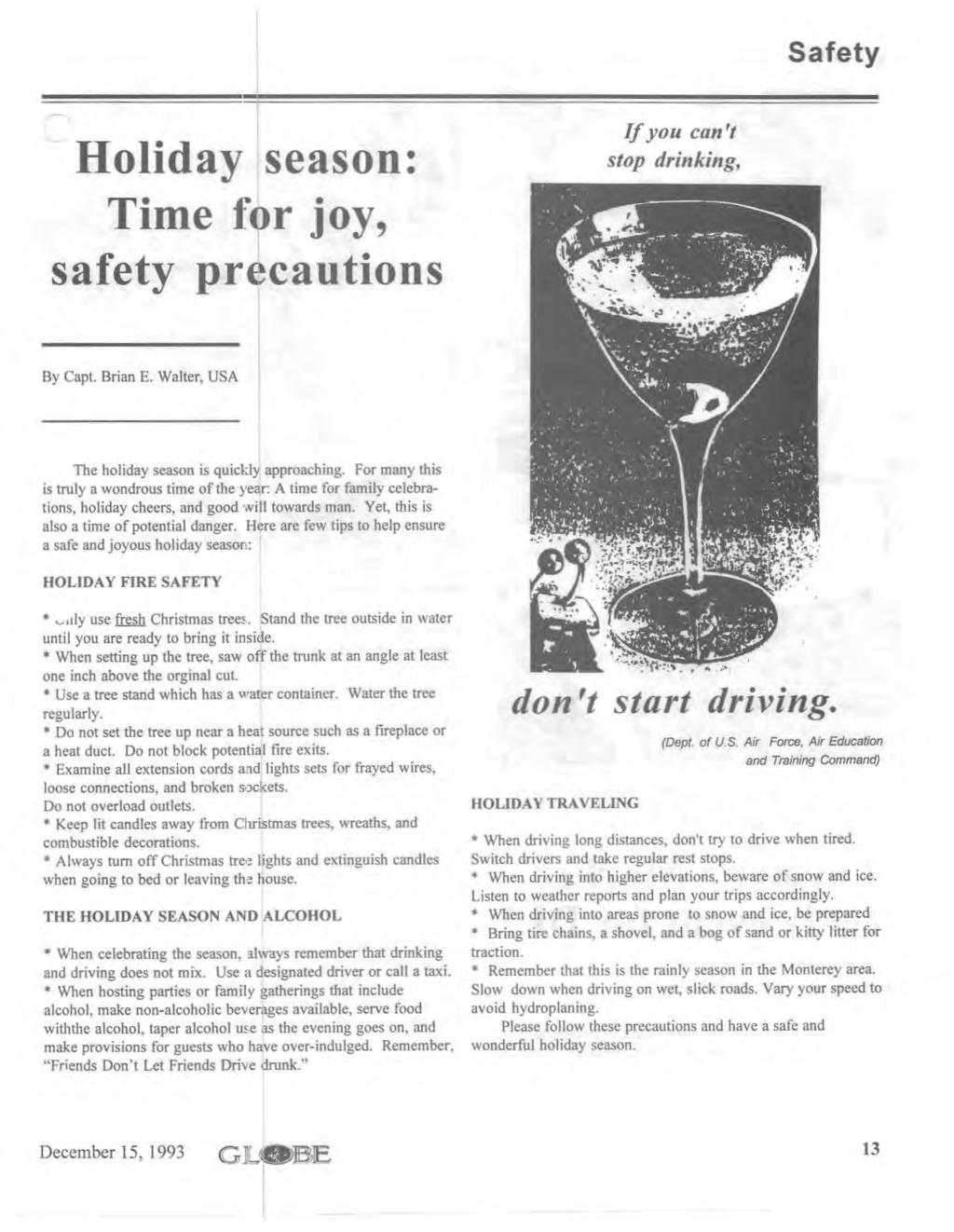 Safety Holiday season: Time for joy, safety precautions [[you can't stop drinking, By Capt. Brian E. Walter, USA The holiday season is quickly approaching.