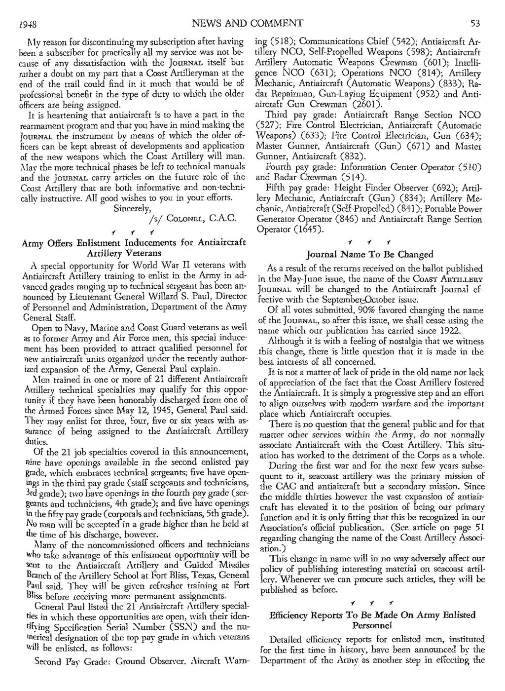 1948 NEWS AND COMMENT 53 :l\lvreason for discontinuing my subscription after having been' a subscriber for practically all my service was not because of any dissatisfaction with the JOURNALitself but