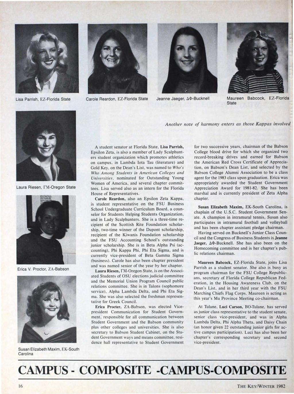 Lisa Parrish, EZ-Fiorida State Carole Reardon, EZ-Fiorida State Jeanne Jaeger, ~<t>-bucknell Maureen Babcock, EZ- Fiorida State Another note of harmony enters as those Kappas involved Laura Riesen,