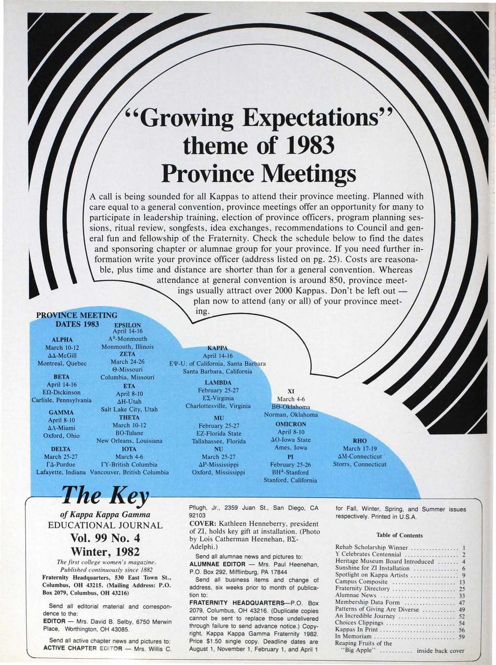 PR()VINCE MEETING DATES 1983 ALPHA March 10-12 ~d-mcgill Montreal, Quebec BETA April 14-16 EO-Dickinson Carlisle, Pennsylvania ''Growing Expectations'' theme of 1983 Province Meetings A call is being