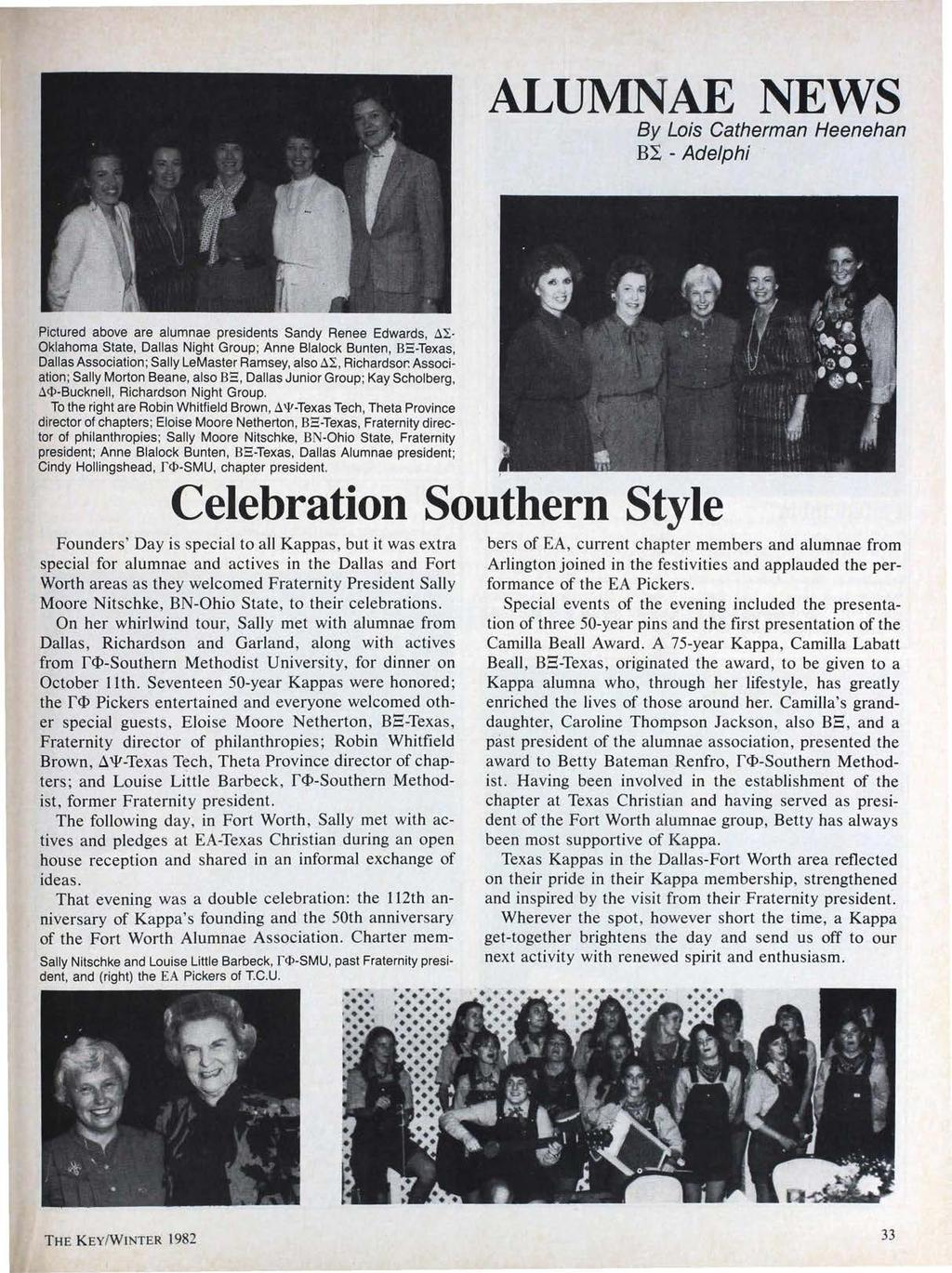 ALUMNAE NEWS By Lois Catherman Heenehan Bl- Adelphi Pictured above are alumnae presidents Sandy Renee Edwards, Lli Oklahoma State, Dallas Night Group; Anne Blalock Bunten, BS-Texas, Dallas