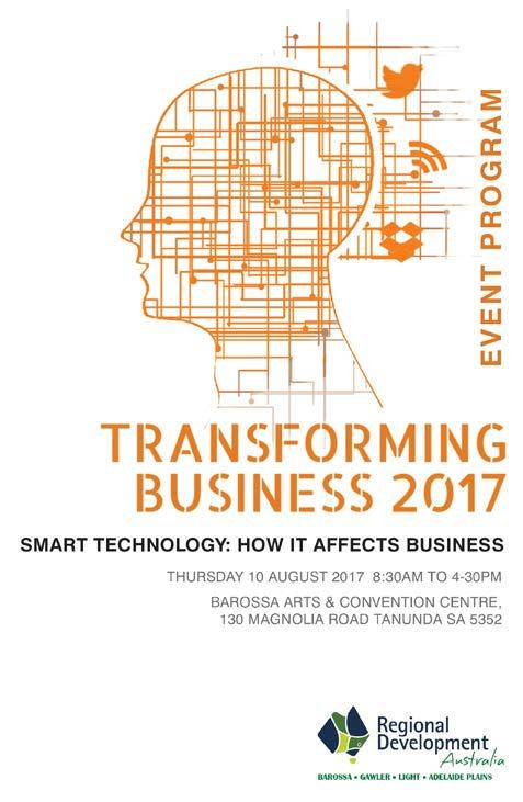 RDA BAROSSA Transforming Business 2017 Conference The conference topic for 2017 held on 10th August 2017, in the Barossa region was Smart Technology and how it can affect a business.