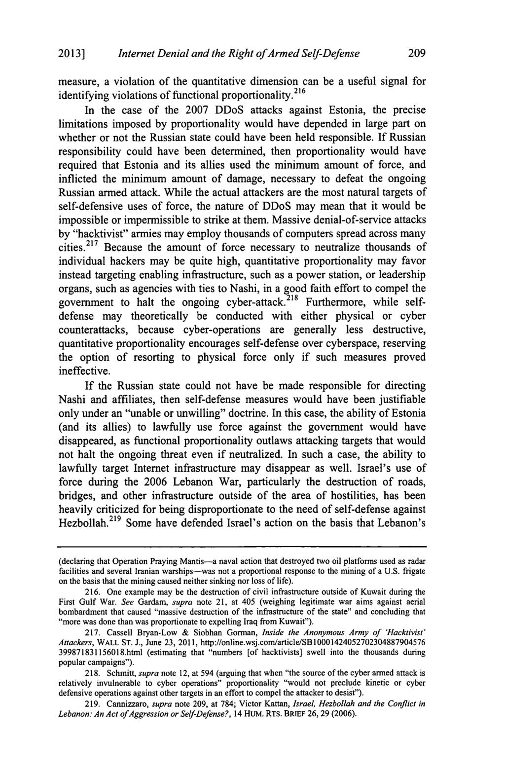 2013] Internet Denial and the Right ofarmed Self-Defense 209 measure, a violation of the quantitative dimension can be a useful signal for identifying violations of functional proportionality.