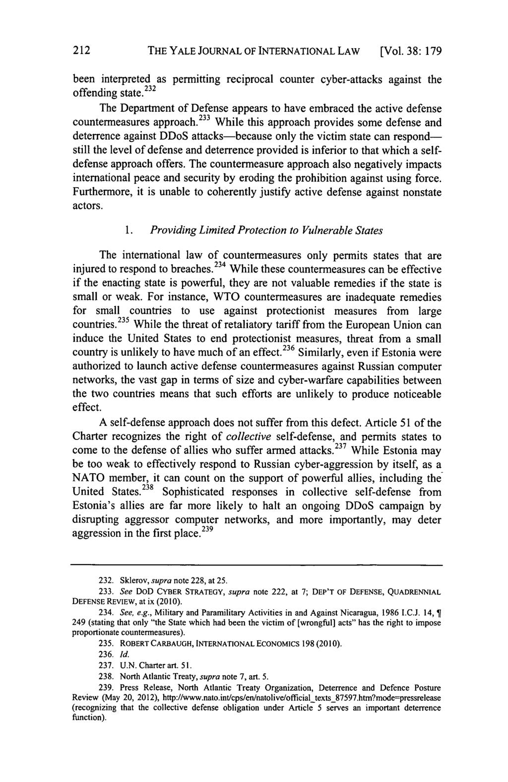 212 THE YALE JOURNAL OF INTERNATIONAL LAW [Vol. 38: 179 been interpreted as permitting reciprocal counter cyber-attacks against the offending state.