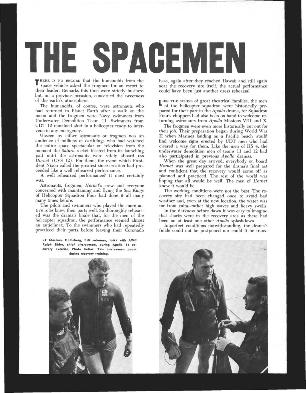 HERE IS NO RECORD that the humanoids from the space vehicle asked the frogmen for an escort to their leader.
