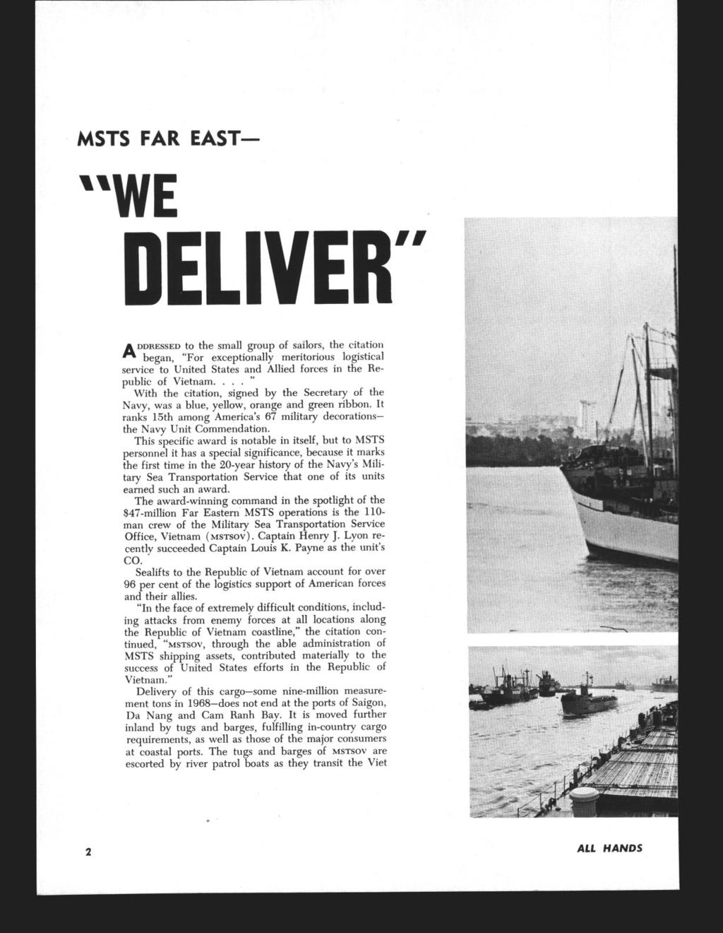 MSTS FAR EAST- WE DELIVER ADDRESSED to the small group of sailors, the citation began, For exceptionally meritorious logistical service to United States and Allied forces in the Re- public of Vietnam.
