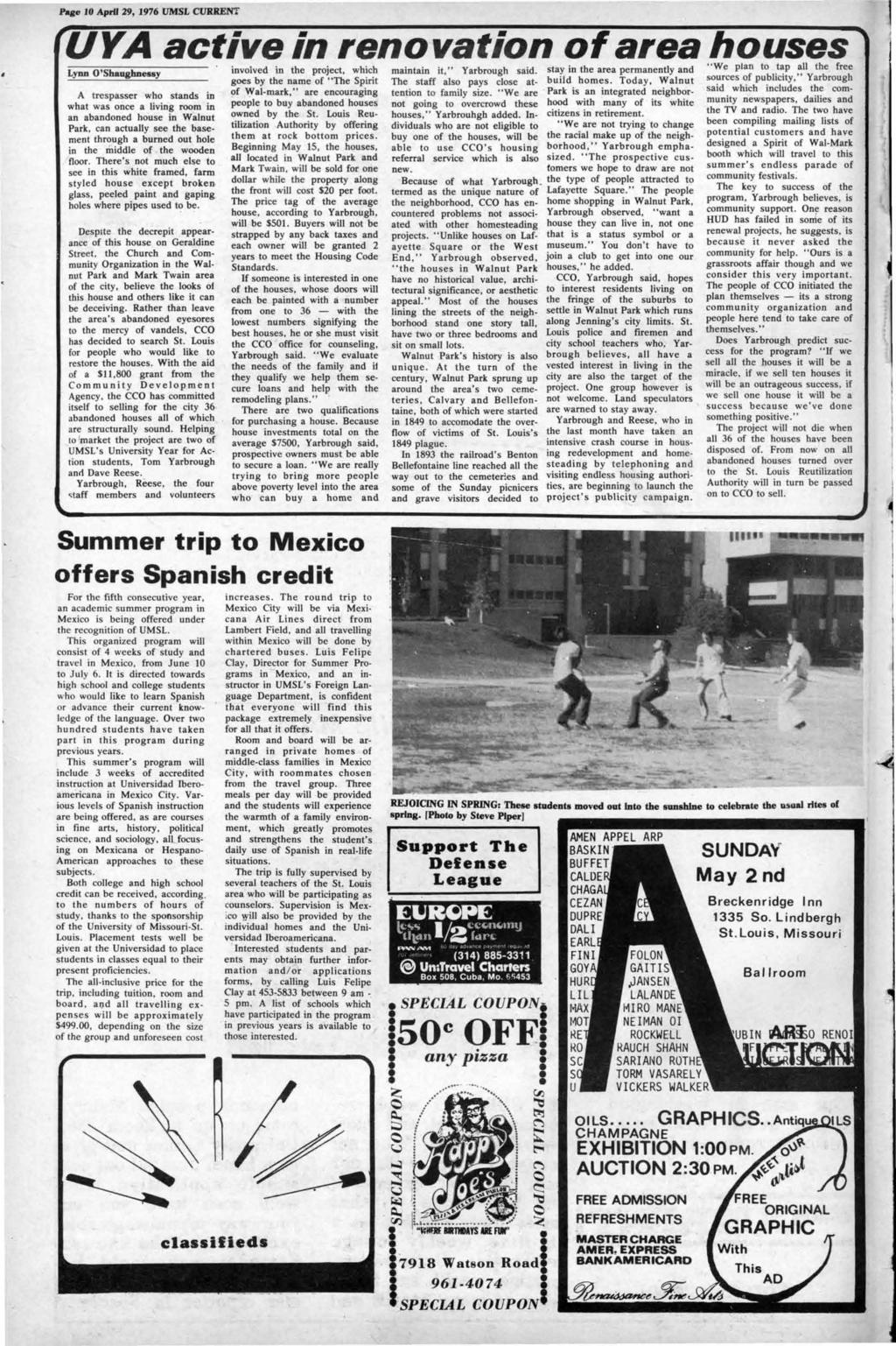Page AprfJ 29, 1976 UMSL CURRENT UYA active,n renovation of area houses Lynn O'Shaughnessy A trespasser who stands in what was once a living room in an abandoned house in Walnut Park, can actually
