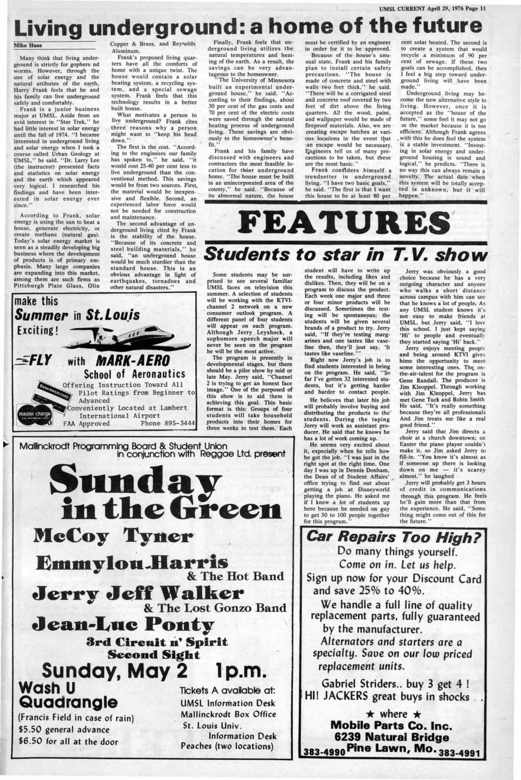 UMSL CURRENT April 29, 1976 Page 11 Living underground: a home of the future Mike BU88 Many think that living underground is strictly for gophers nd worms.