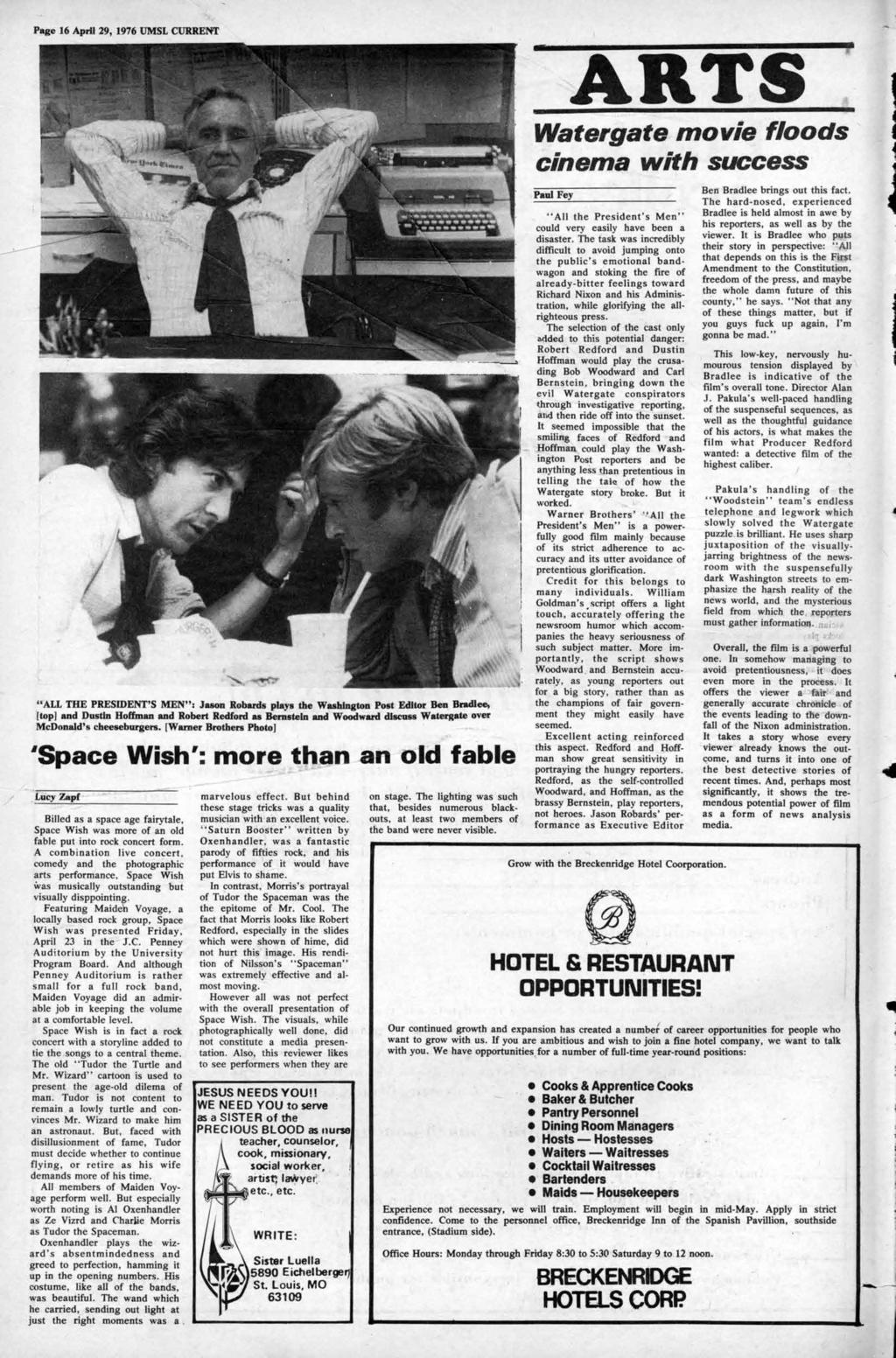 "Page 16 April 29, 1976 UMSL CURRENT C ARTS / ""ALL THE PRESIDENT'S MEN"": Jason Robards plays the Washington Post EdItor Ben Bradlee, [top] and Dustin Hoffman and Robert Redford as Bernstein and"