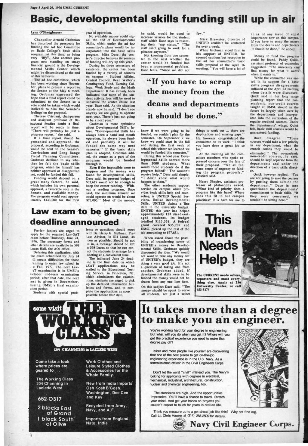 P-ae 8 April 29, 1976 UMSL CURRENT Basic, developmen tal skills funding still up In air Lynn O'Shaughnessy Chancellor Arnold Grobman has described the prospects for funding the Ad hoc Committee on