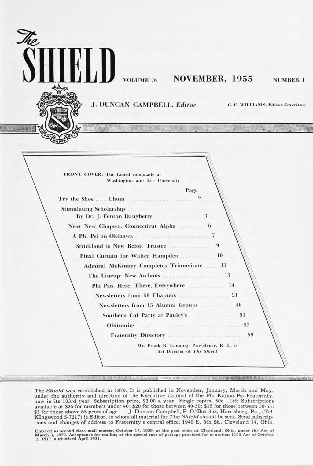 SHIELD VOLUME 76 NOVEMBER, 1955 NUMBER i J. DUNCAN CAMPBELL, Editor C. F. WILLIAMS, Editor Emeriliis FRONT COVER: The famed colonnade at Washington and Lee University Page Try the Shoe.