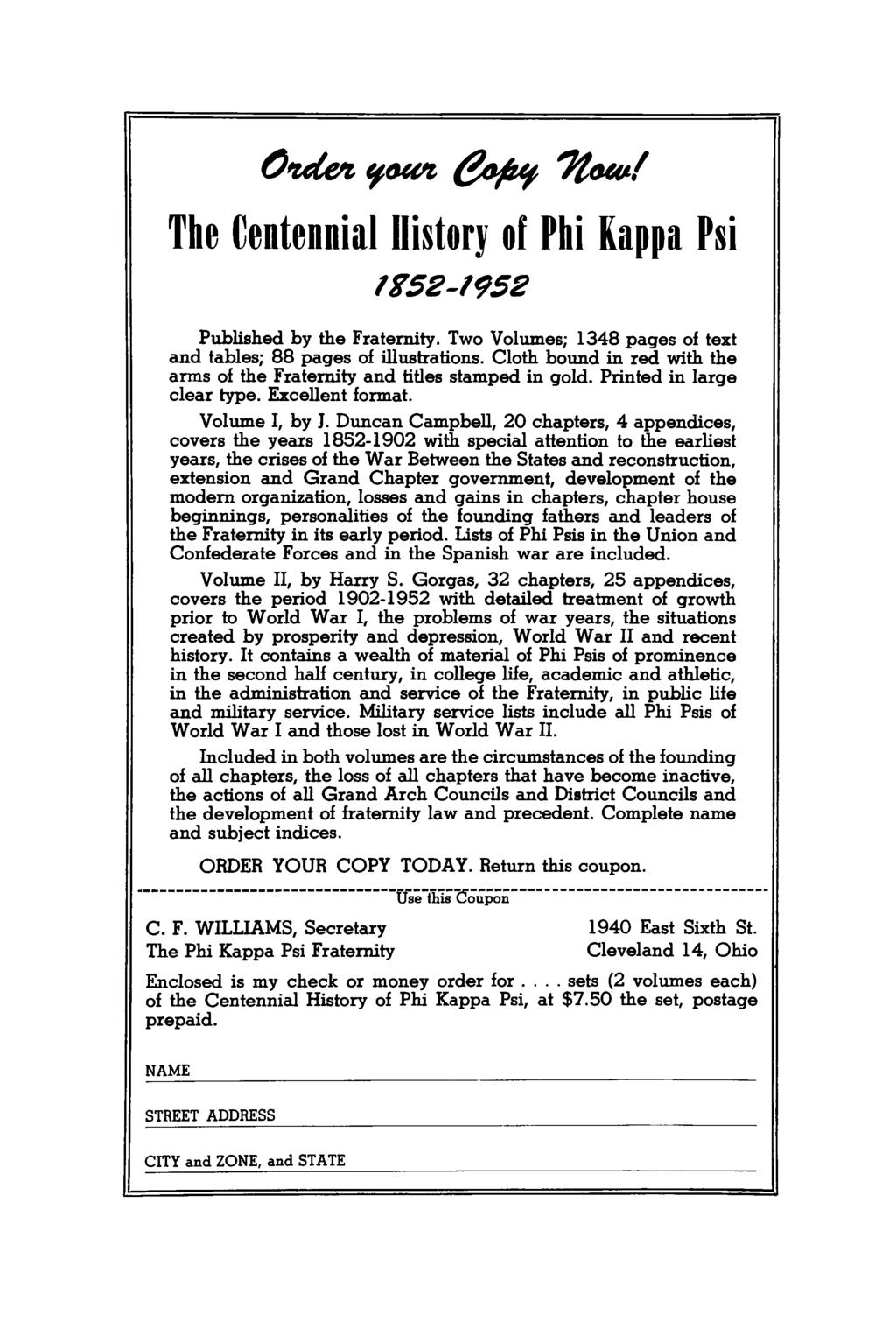Ondefi (f^uft ^ofufr Tfat^Af The Centennial History of Piii Kappa Psi Published by the Fraternity. Tvro Volumes; 1348 pages of text and tables; 88 pages of illustrations.