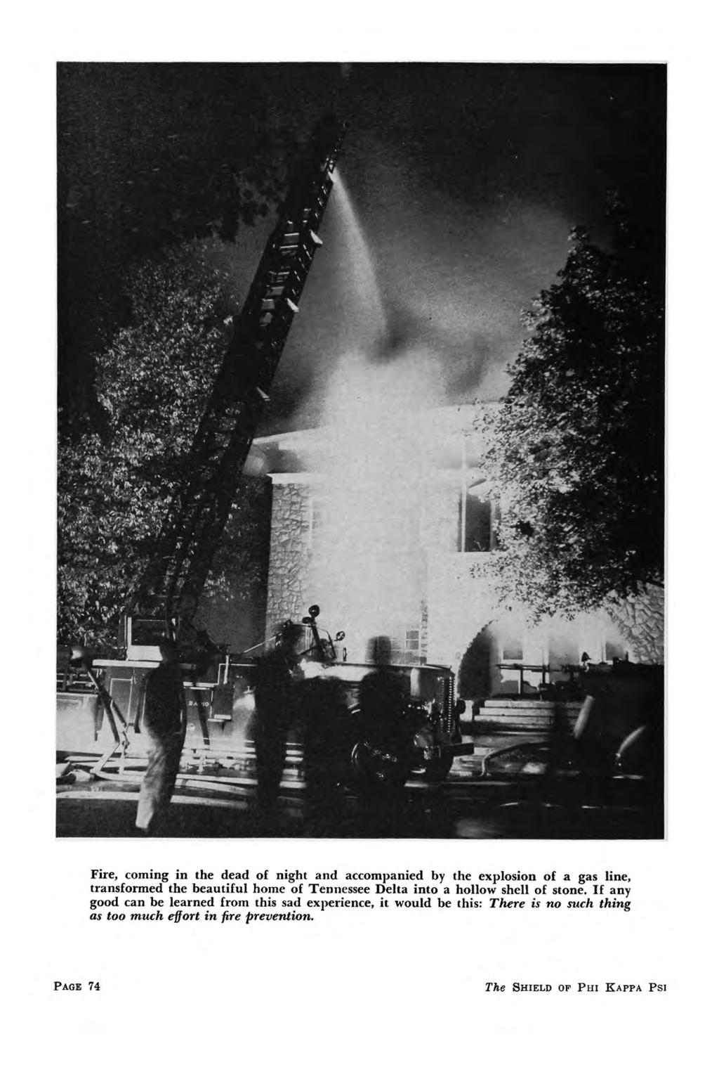 Fire, coming in the dead of night and accompanied by the explosion of a gas line, transformed the beautiful home of Tennessee Delta into a hollow shell of stone.