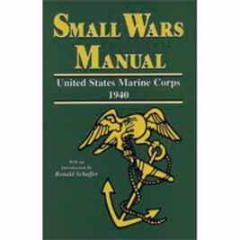 The Small Wars Manual, United States Marine Corps, 1940 United States Government Printing Office: Washington, 1940. Restricted.