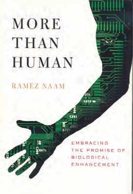 Ramez Naam More Than Human Embracing the Promise of Biological Enhancement Review by SOCM Glenn Mercer This review is actually the second draft after the loss of the first one to an unusually ironic