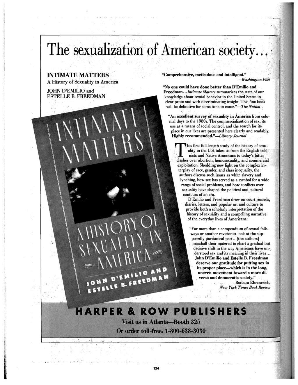 "The sexualizatiorl of.american societ)r.. ~ INTIMATE MATTERS A History of Sexuality in America JOHN D'EMILIO and ESTELLE B. FREEDMAN ""C"