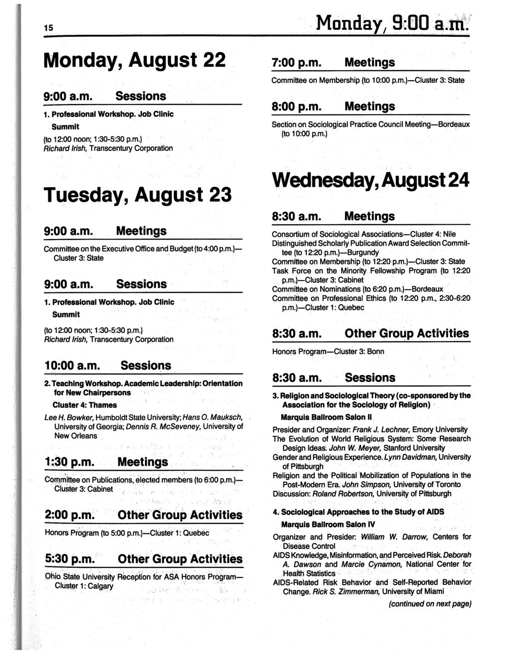 15 Monday, August 22 9:00a.m. Sessions 1. Professional Workshop. Job Clinic Summit (to 12:00 noon; 1 :30-5:30 p.m.) Richard Irish, Transcentury Corporation Tuesday,August23 9:00a.m. Meetings Committee on the Executive Office and Budget (to 4:00p.