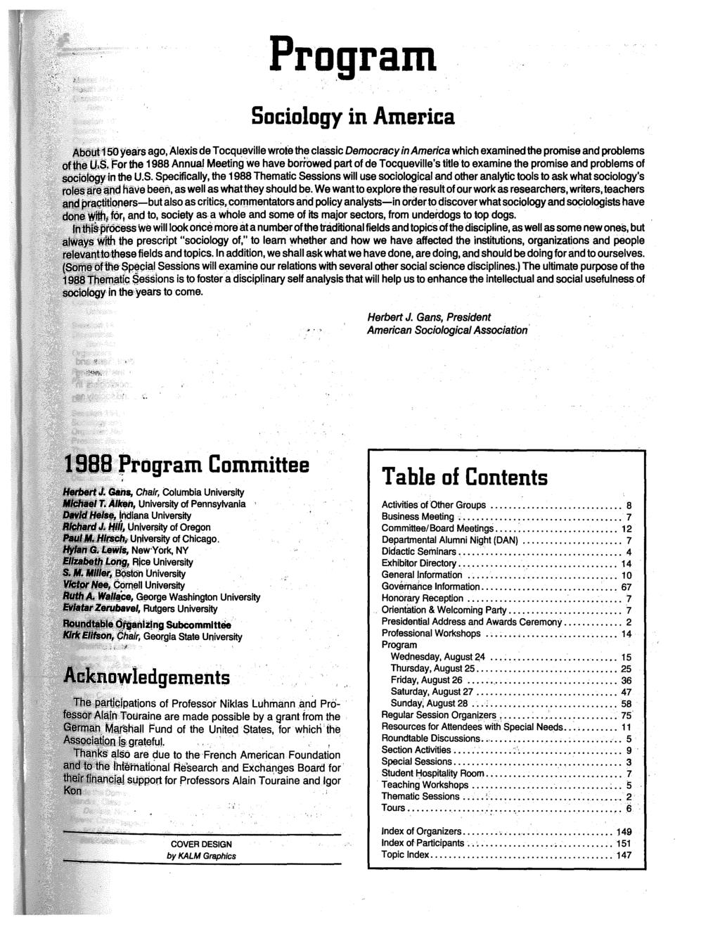 Program Sociology in America ~~ouh 50 years ago, Alexis de Tocqueville wrote the classic Democracy in America which examined the promise and problems ~f1h~ u.