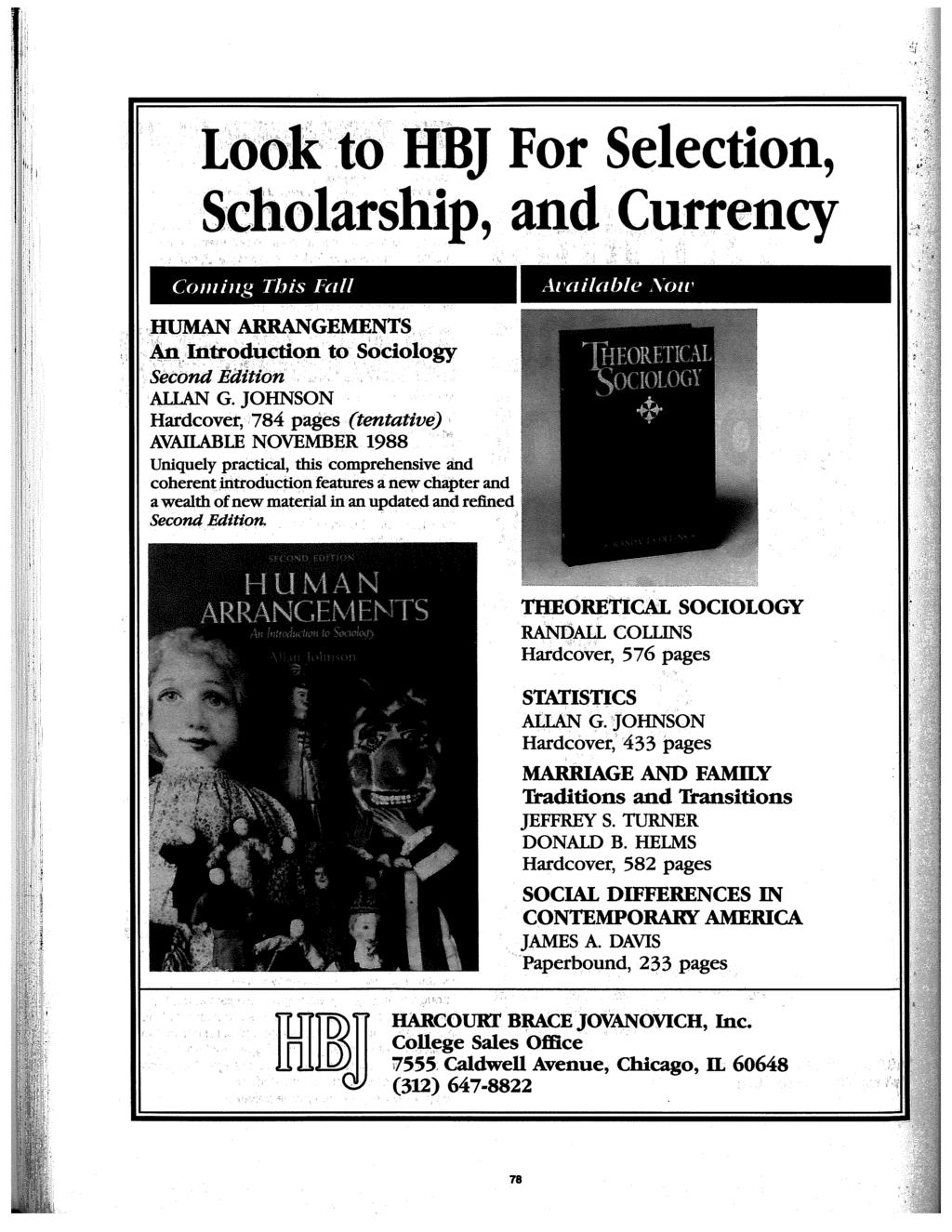 Look.to llbj For Selection, Scholarship, and Currency Con1 iug This Fall AL ailable Soll'.IIUML\N ARRANGEMENTS 1\n.Introduction to Sociology Secbnd fliittion ALLAN G.
