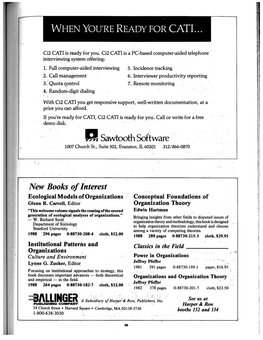 Ci2 CATI Is ready for you. Ci2 CATI is a PG based computer-aided telephone interviewing system offering: 1. Fl,lll computer-aided interviewing 5. Incidence tracking 2. Callmartagement 3.