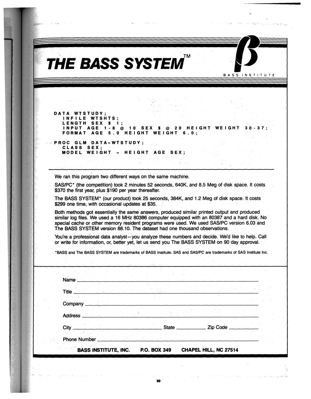 '. TM THE BASS SYSTEM 8 A INSTITUTE DATA WTSTUDY; INFILE WTSHTS; LENGTH SEX $ 1; INPUT AGE 1-8@ 10 SEX$@ 20 HEIGHT WEIGHT 30-37; FORMAT AGE 5.0 HEIGHT WEIGHT 6.
