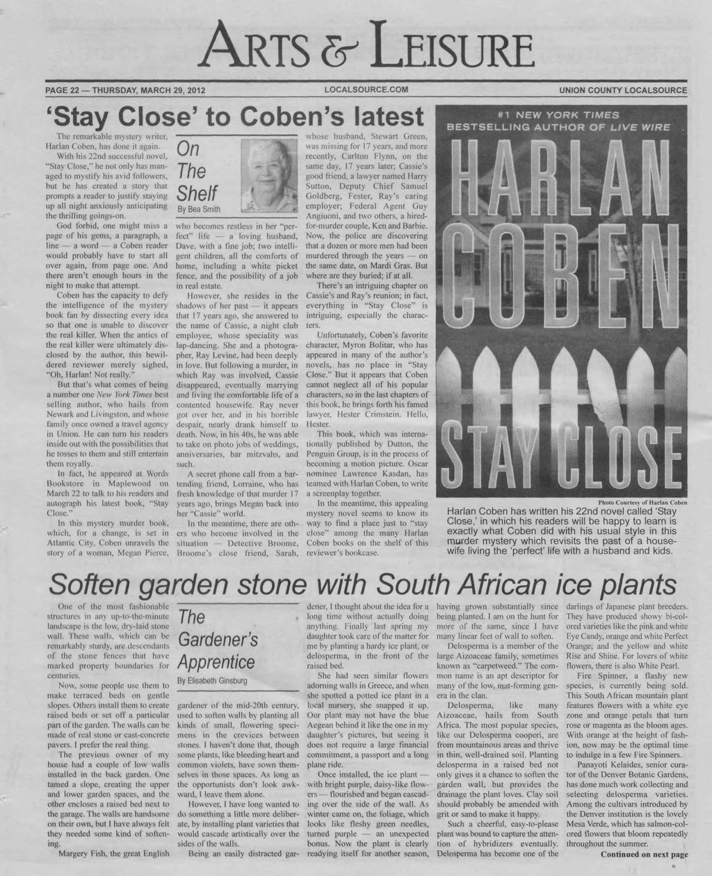 ARTS & LEISURE PAGE 22 THURSDAY, MARCH 29, 2012 LOCALSOURCE.COM COUNTY LOCALSOURCE 'Stay Close' to Coben's latest The remarkable mystery writer, Ilarlan Coben, has done ii again.
