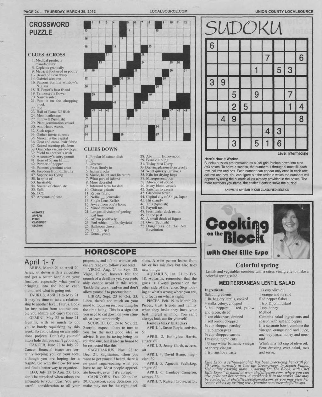 PAGE 24 THURSDAY, MARCH 29, 2012 LOCALSOURCE.COM COUNTY LOCALSOURCE CROSSWORD SUDOKU 1 I 3 4!> b 10 11 VI I 14 PUZZLE r16 117 CLUES ACROSS I. Medical products manufacturer 5. Depletes gradually 9.