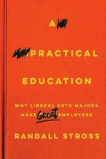 26(a) Advertising 125 YEARS OF PUBLISHING STANFORD UNIVERSITY PRESS REDWOOD PRESS A Practical Education Why Liberal Arts Majors Make