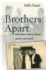 States and Japan Aiko Takeuchi-Demirci ASIAN AMERICA MIDDLE EAST Brothers Apart Palestinian Citizens of Israel and the Arab World