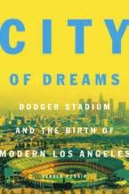 Advertising 35(a) New from Princeton City of Dreams Dodger Stadium and the Birth of Modern Los Angeles Jerald Podair Cloth $32.