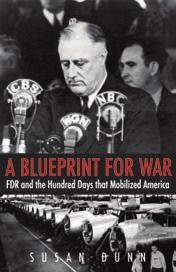 McKivigan The Frederick Douglass Papers Series A Blueprint for War FDR and the Hundred Days That Mobilized America Susan Dunn The Henry L.