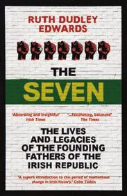 Elizabeth Foyster $16.99 The Seven The Lives and Legacies of the Founding Fathers of the Irish Republic Ruth Dudley Edwards $14.