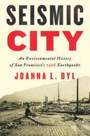 78(a) Advertising University of Washington Pres s WeyerhAeuser environmental Books Seismic City An Environmental History of San Francisco s 1906 Earthquake Joanna l. Dyl ForEword by PaUL s.