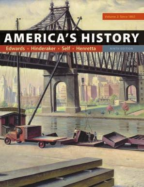 Advertising 81(a) Bedford/St. Martin s HISTORY 2018 New Edition! AMERICA S HISTORY, Ninth Edition Rebecca Edwards Vassar College Robert O.