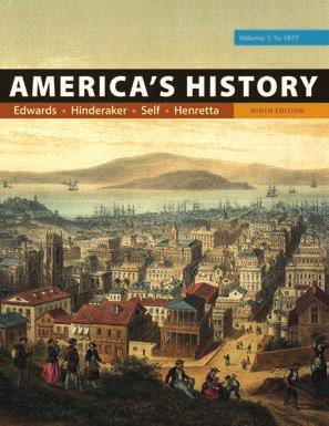 Henretta University of Maryland SEPTEMBER 2017 ( 2018) Now with new lead author Rebecca Edwards, the new edition of America s History is available in full-length, concise, and value (two-color)