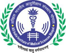 ALL INDIA INSTITUTE OF MEDICAL SCIENCES BHOPAL (An Autonomous institute under the Ministry of Health & Family Welfare) Saket Nagar, Bhopal-462020 (M.P.) www.aiimsbhopal.edu.in No: Admin/Rec.