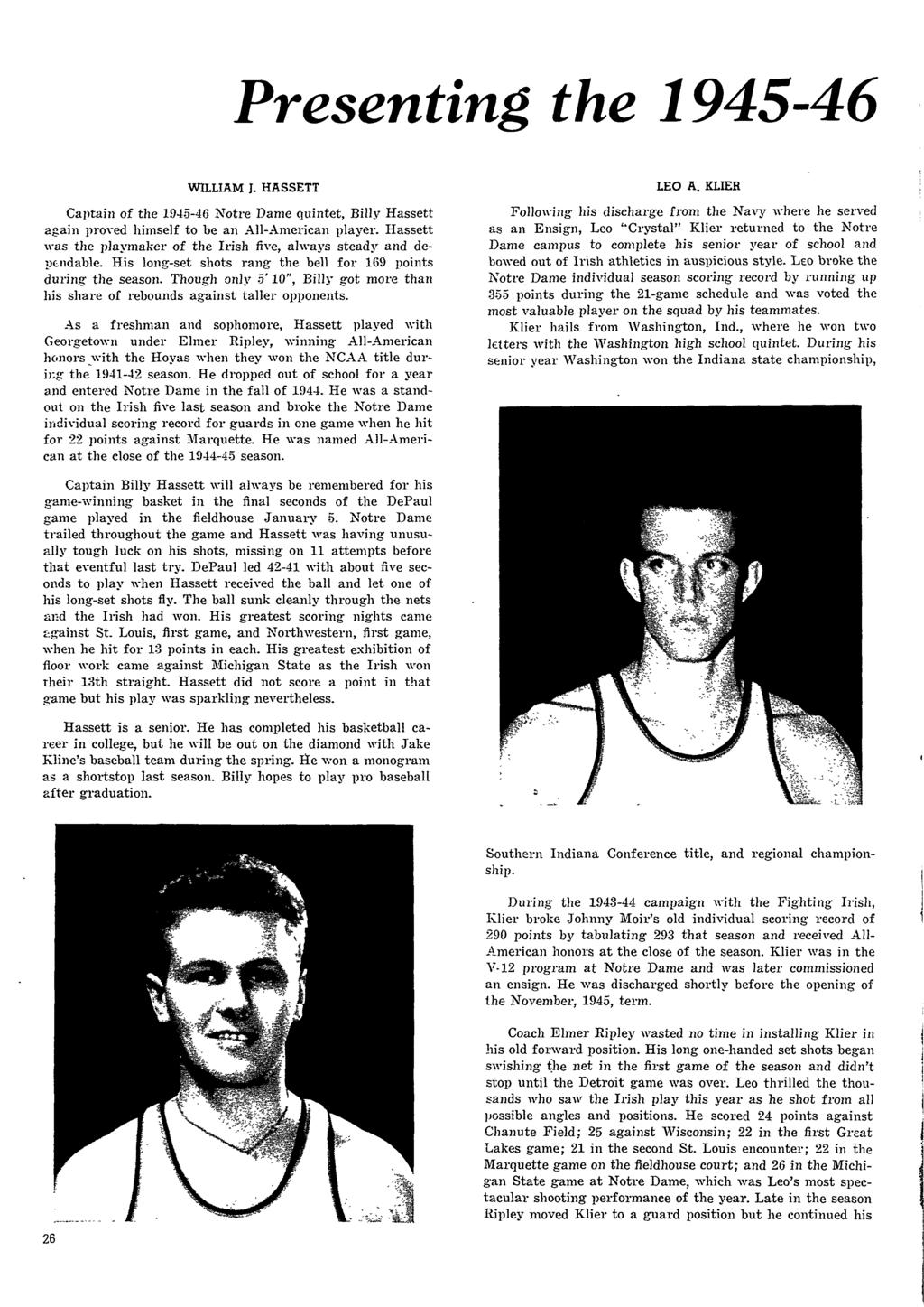 Presenting the 1945-46 WILLIAM J. HASSETT Cajrtain of the 1945-46 Notre Dame quintet, Billy Hassett again proved himself to be an All-American player.
