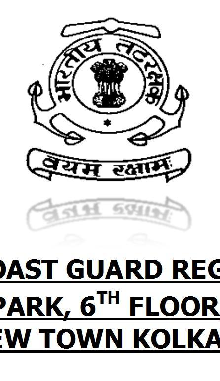 HEADQUARTERS, COAST GUARD REGION (NORTH EAST) SYNTHESIS BUSINESS PARK, 6 TH FLOOR, SHARACHI BUILDING RAJARHAT, NEW TOWN KOLKATA 700 156 RECRUITMENT FOR CIVILIAN VACANCIES IN COAST GUARD REGION (NORTH