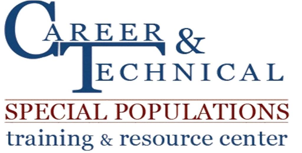 Module 4: Advising CTE Students Supplemental Materials The Career & Technical Special Populations Training & Resource Center is a