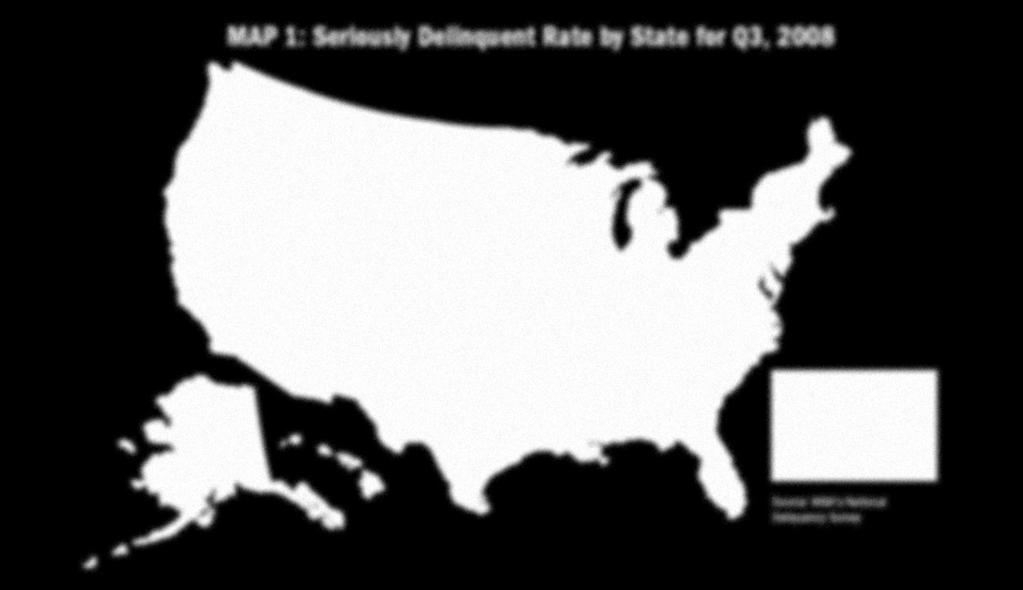 MAP 1: Seriously Delinquent Rate by State for Q3, 2008 Seriously Delinquent Rate Greater than 6.93% 5.18% 6.93% 0 5.