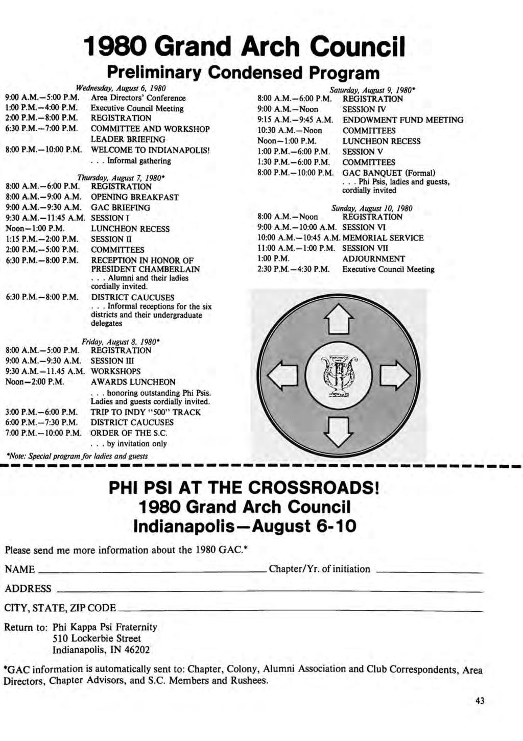 1980 Grand Arch Council Preiiminary Condensed Program Wednesday, August 6, 1980 9:00 A.M 5:00 P.M. Area Directors' Conference 1:00 P.M. -4:00 P.M. Executive Council Meeting 2:00 P.M -8:00 P.M. REGISTRATION 6:30 P.